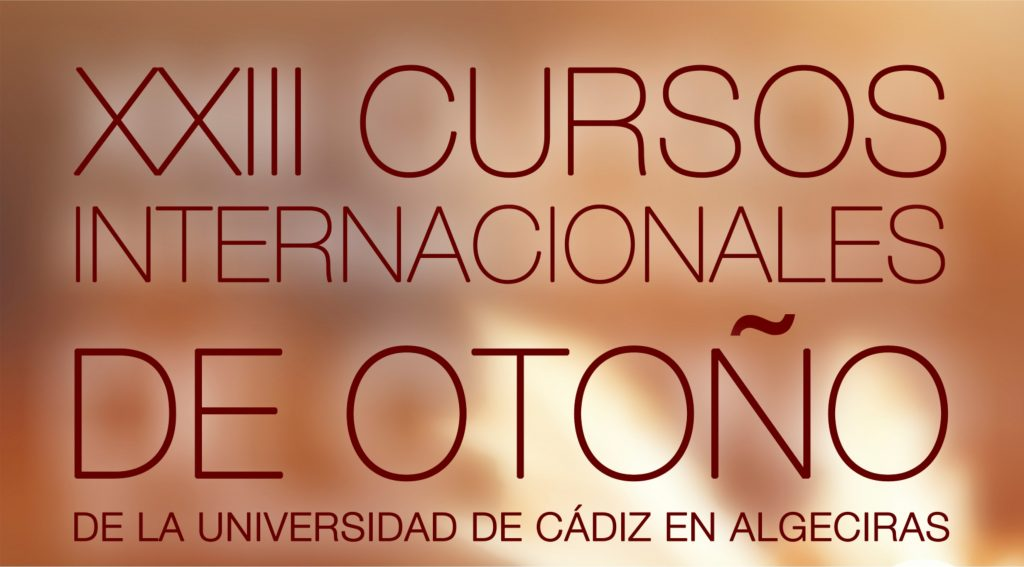 Abierto el plazo de inscripción a la XXIII Edición de los Cursos Internacionales de Otoño de la UCA en Algeciras (subsede en TÁNGER)