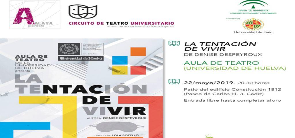 """Suspendida la representación de la obra """"La Tentación de Vivir"""" de Denise Despeyroux a cargo del Aula de Teatro de la Universidad de Huelva en la UCA"""