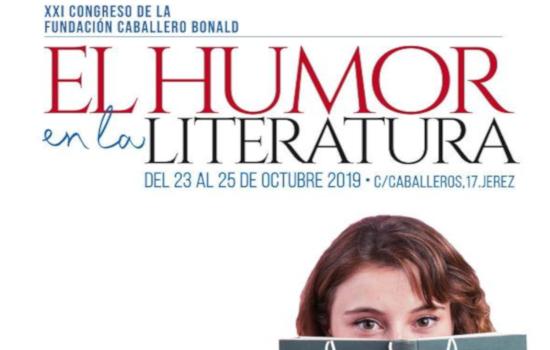 """Abierto plazo de inscripción en el XXI Congreso de la Fundación Caballero Bonald que este año versa sobre """"El humor y la literatura"""""""