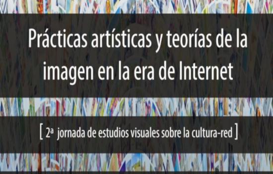 """""""Prácticas artísticas y teorías de la imagen en la era de Internet [2ª jornada de estudios visuales sobre la cultura-red]"""" en el Campus de Cádiz"""