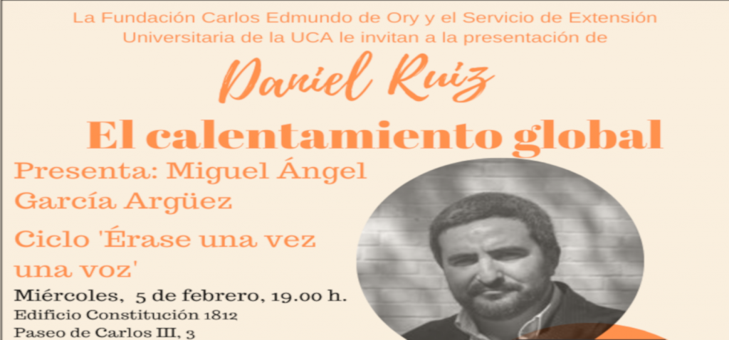 Daniel Ruíz presenta 'El calentamiento global' con la Fundación Carlos Edmundo de Ory y el Servicio de Extensión Universitaria de la UCA