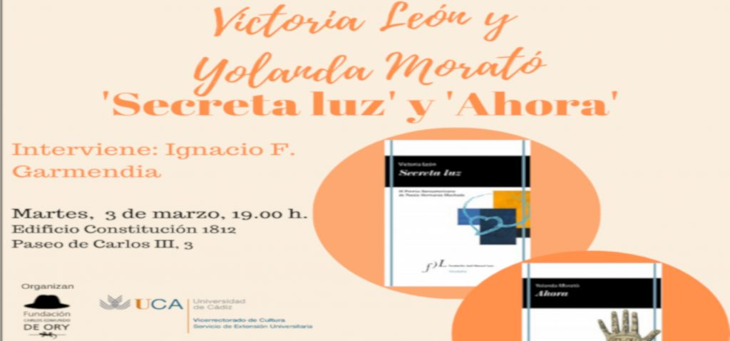 """Victoria León y Yolanda Morató presentan """"Secreta luz"""" y """"Ahora"""" en una nueva cita literaria en la UCA"""