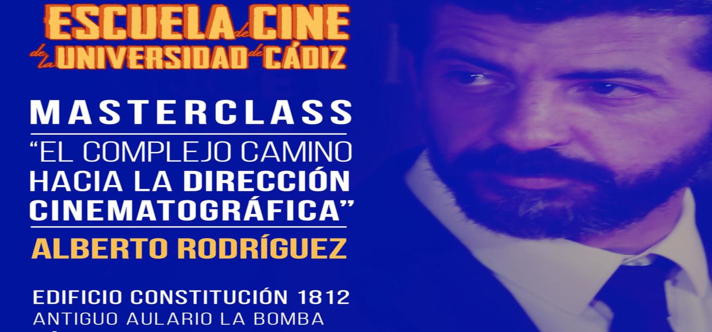 El director sevillano Alberto Rodríguez impartirá una Masterclass en la Escuela de Cine de la UCA