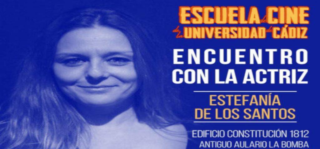 La Escuela de Cine de la UCA organiza un nuevo encuentro con la actriz sevillana Estefanía de los Santos