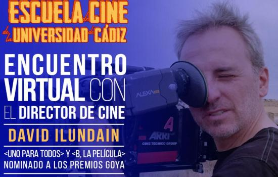 IMG El director David Ilundain protagonizará el próximo encuentro virtual de Cine en Red (Proyecto Atalaya) / Escuela de Cine de la Universidad de Cádiz