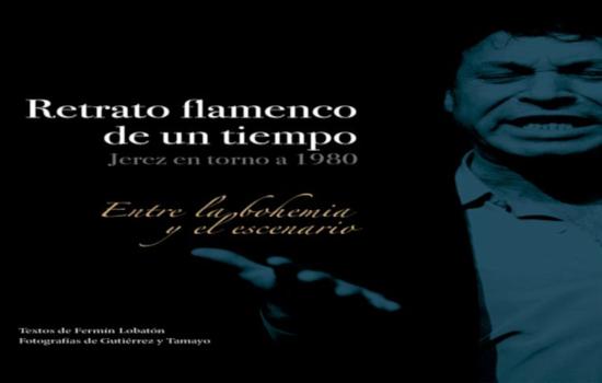 """IMG Fermín Lobatón, José Tamayo y Lola Gutiérrez presentarán el libro """"Retrato flamenco de un tiempo. Jerez en torno a 1980. Entre la bohemia y el escenario"""" en Flamenco en Red"""