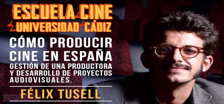 """El productor Félix Tusell imparte el módulo """"Cómo producir cine en España"""" en la Escuela de Cine de la Universidad de Cádiz"""
