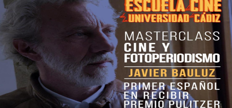 """El fotoperiodista Javier Bauluz, premio Pulitzer de Periodismo, impartirá la masterclass """"Cine y Fotoperiodismo"""" en la Escuela de Cine de la UCA el campus de Cádiz"""