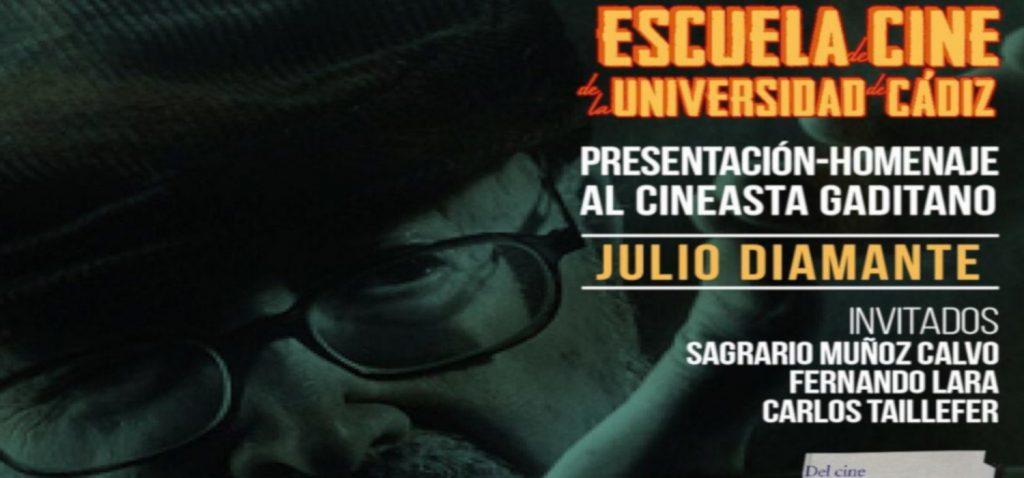 La Escuela de Cine del Vicerrectorado de Cultura de la Universidad de Cádiz rinde homenaje al cineasta gaditano Julio Diamante
