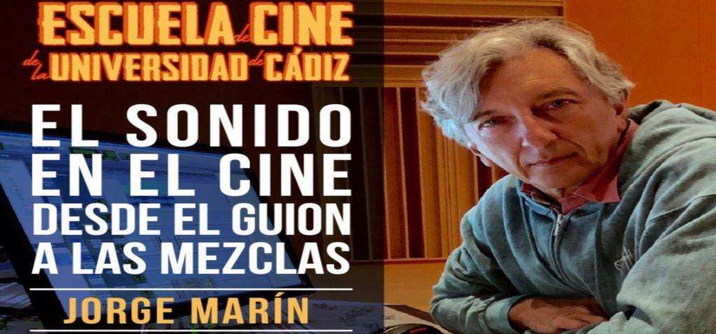 """""""El sonido en el cine. Desde el guion a las mezclas"""", nuevo módulo impartido por Jorge Marín en la Escuela de Cine de la Universidad de Cádiz"""