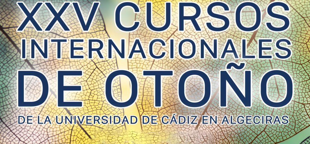 Abierta la convocatoria para la presentación de proyectos a los XXV Cursos de Otoño de la Universidad de Cádiz en Algeciras